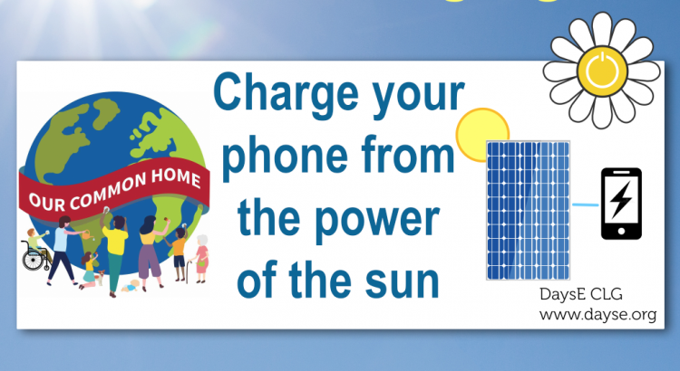 Charge your phone from the power of the sun showing solar panels and Our Common Home logo